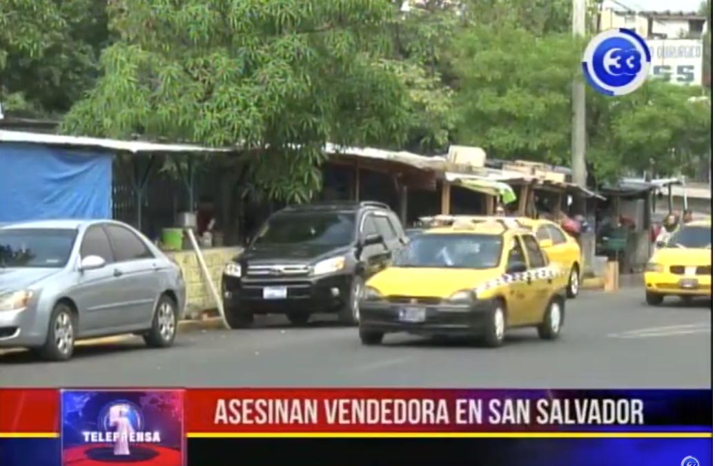 Asesinan vendedora en San Salvador
