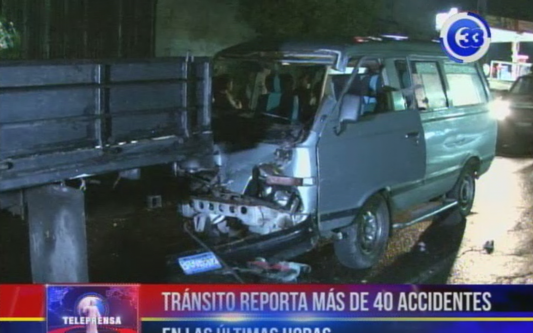 Tránsito reporta más de 40 accidentes en las últimas horas