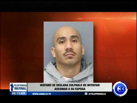 Hispano se declara culpable de intentar asesinar a su esposa