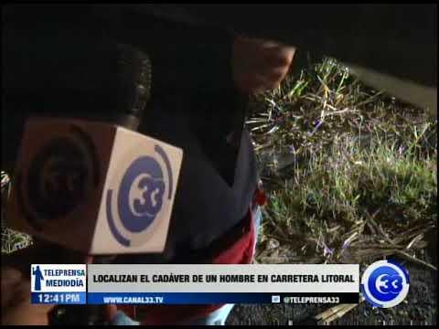 Localizan el cadáver de un hombre en carretera El Litoral